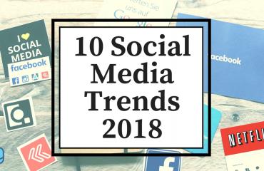top 10 Social Media Trends 2018