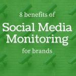 8 benefits of social media monitoring