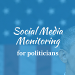 social media monitoring politicians